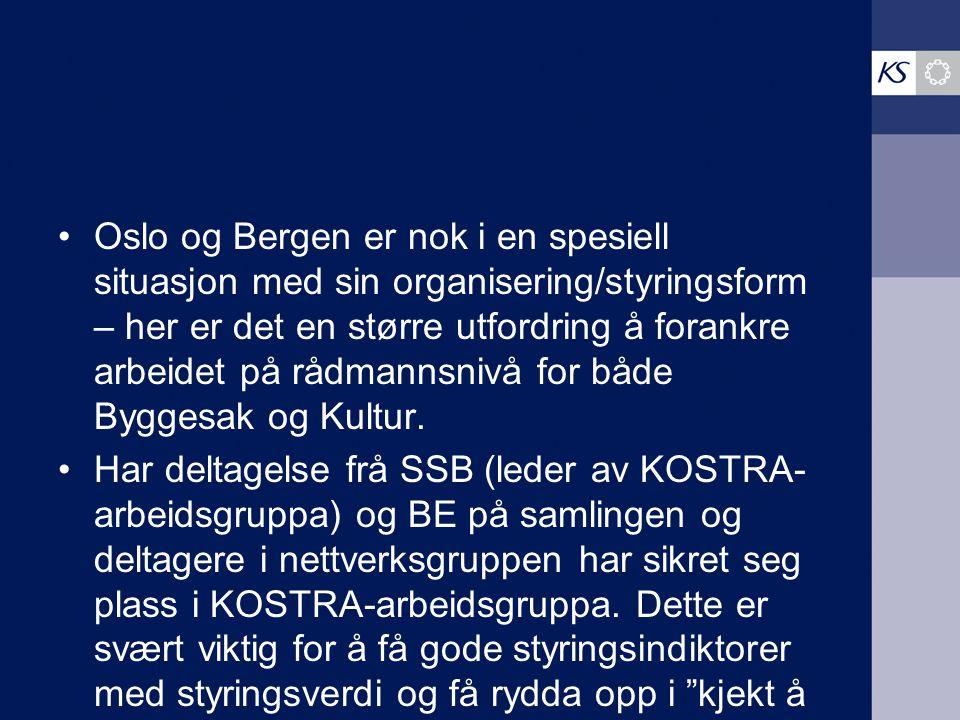 Oslo og Bergen er nok i en spesiell situasjon med sin organisering/styringsform – her er det en større utfordring å forankre arbeidet på rådmannsnivå for både Byggesak og Kultur.