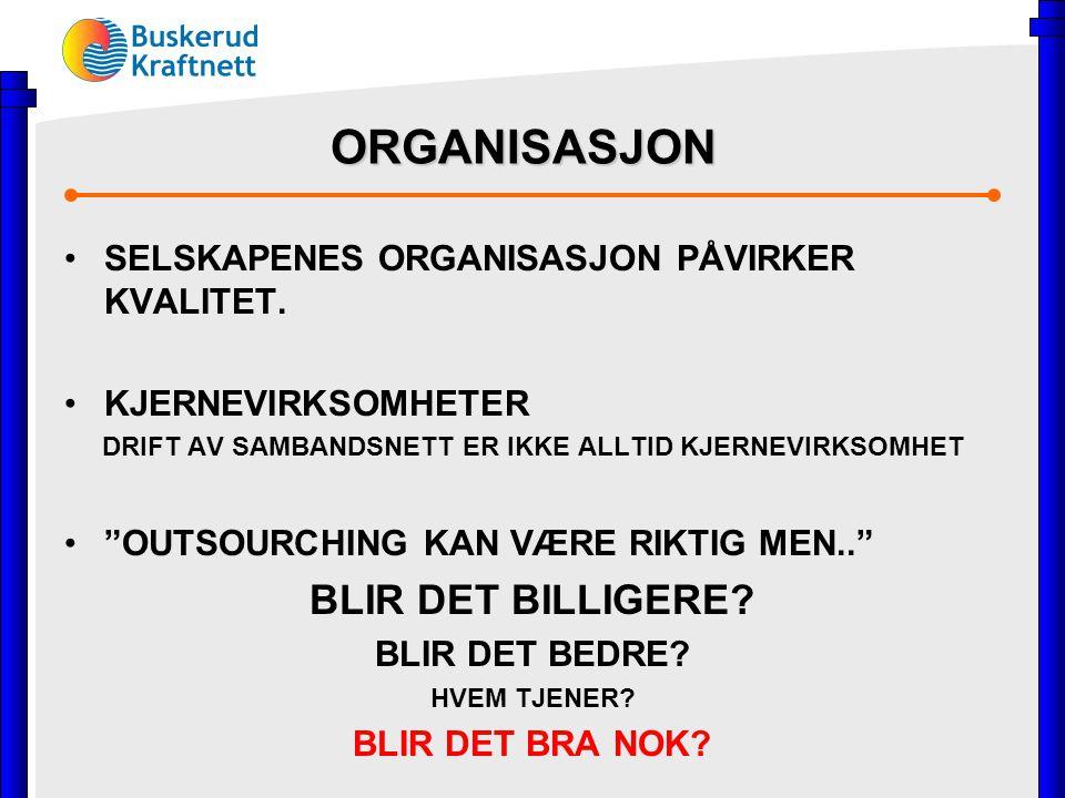 ORGANISASJON SELSKAPENES ORGANISASJON PÅVIRKER KVALITET.