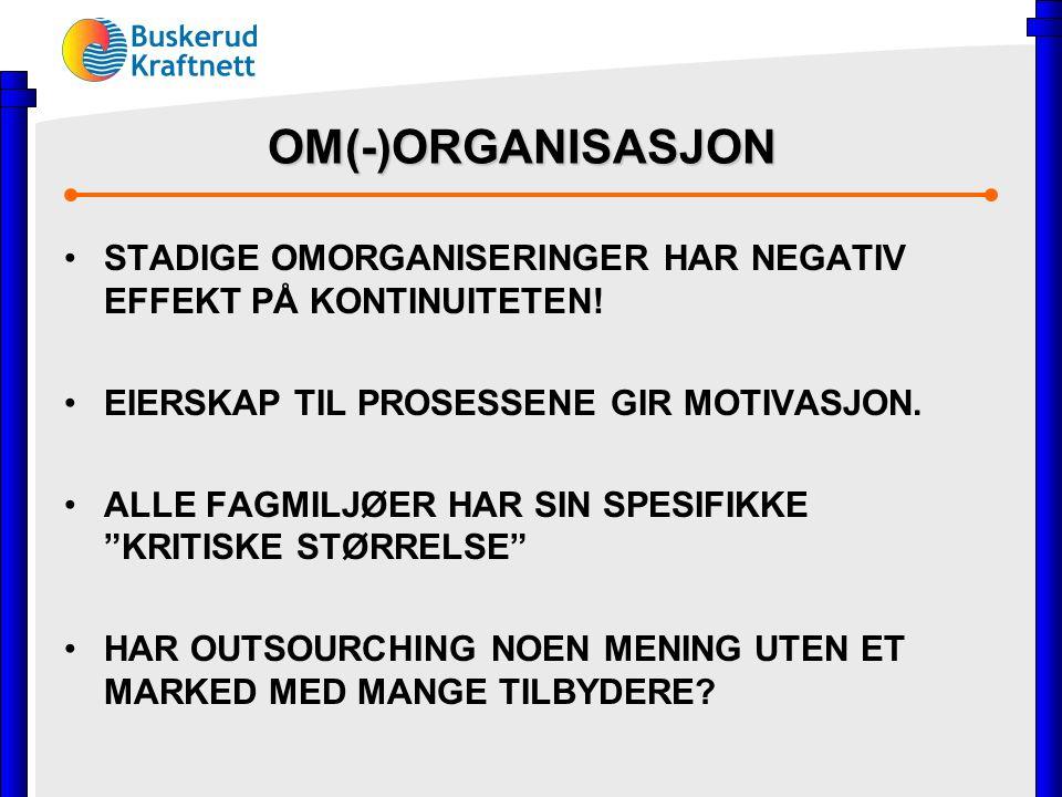 OM(-)ORGANISASJON STADIGE OMORGANISERINGER HAR NEGATIV EFFEKT PÅ KONTINUITETEN.