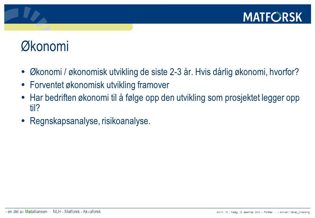 - en del av Mat alliansen : NLH - Matforsk - Akvaforsk Ark nr.: 10 | fredag, 12. desember 2014 | Forfatter:.... | Arkivert: I:\felles\_Utveksling Økon