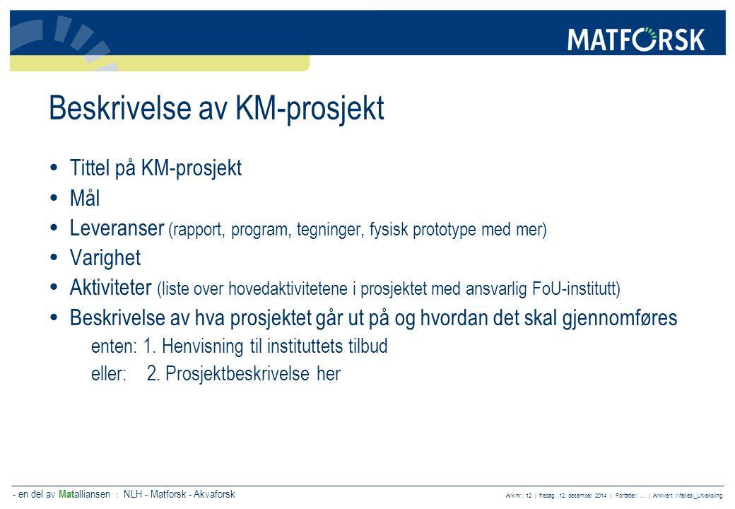 - en del av Mat alliansen : NLH - Matforsk - Akvaforsk Ark nr.: 12 | fredag, 12. desember 2014 | Forfatter:.... | Arkivert: I:\felles\_Utveksling Besk