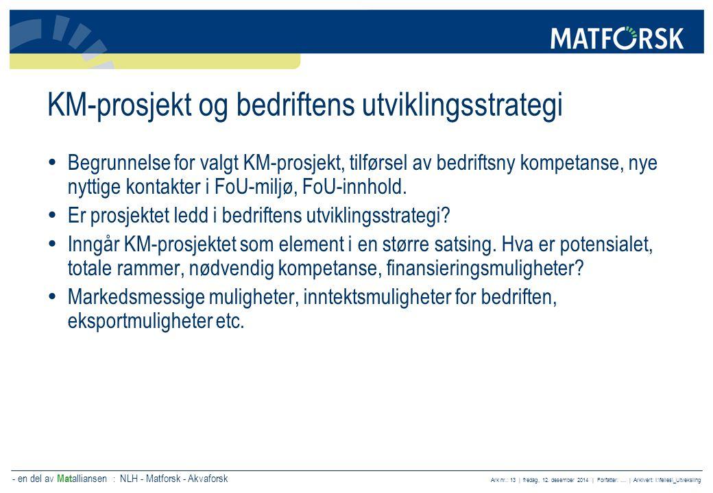 - en del av Mat alliansen : NLH - Matforsk - Akvaforsk Ark nr.: 13 | fredag, 12. desember 2014 | Forfatter:.... | Arkivert: I:\felles\_Utveksling KM-p