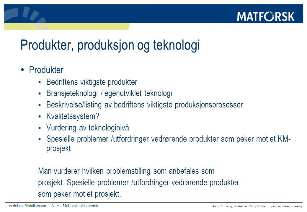 - en del av Mat alliansen : NLH - Matforsk - Akvaforsk Ark nr.: 7 | fredag, 12. desember 2014 | Forfatter:.... | Arkivert: I:\felles\_Utveksling Produ