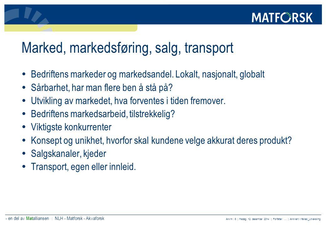 - en del av Mat alliansen : NLH - Matforsk - Akvaforsk Ark nr.: 8 | fredag, 12. desember 2014 | Forfatter:.... | Arkivert: I:\felles\_Utveksling Marke