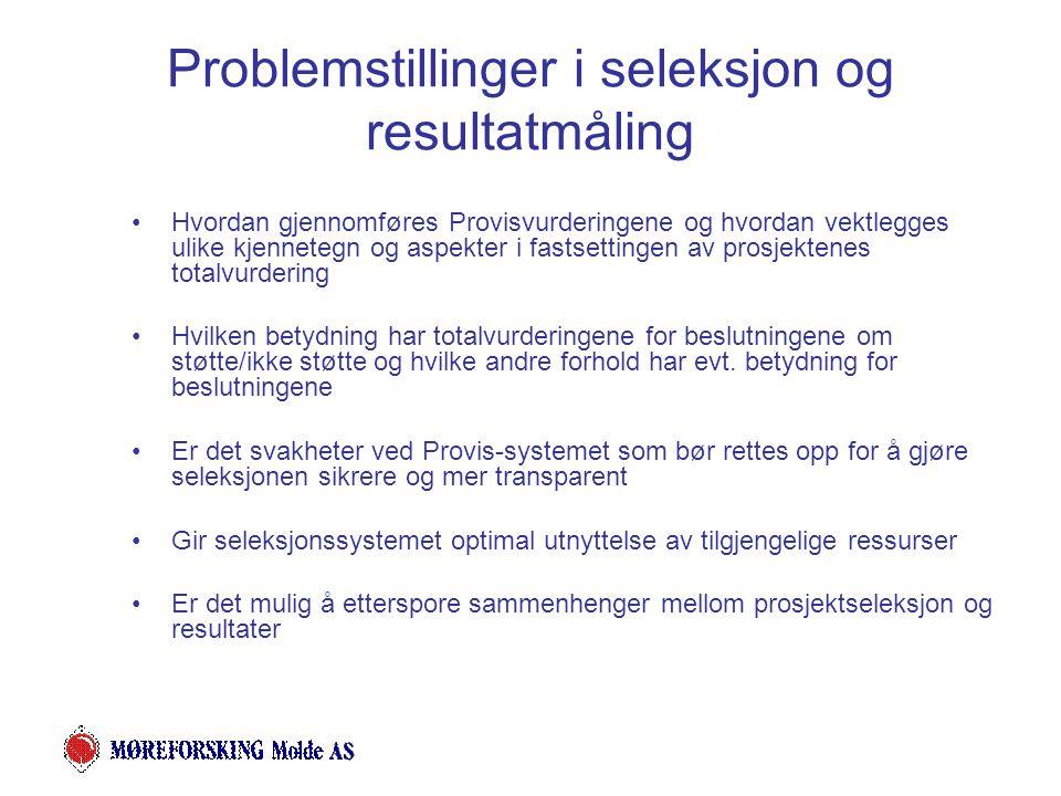 Problemstillinger i seleksjon og resultatmåling Hvordan gjennomføres Provisvurderingene og hvordan vektlegges ulike kjennetegn og aspekter i fastsettingen av prosjektenes totalvurdering Hvilken betydning har totalvurderingene for beslutningene om støtte/ikke støtte og hvilke andre forhold har evt.