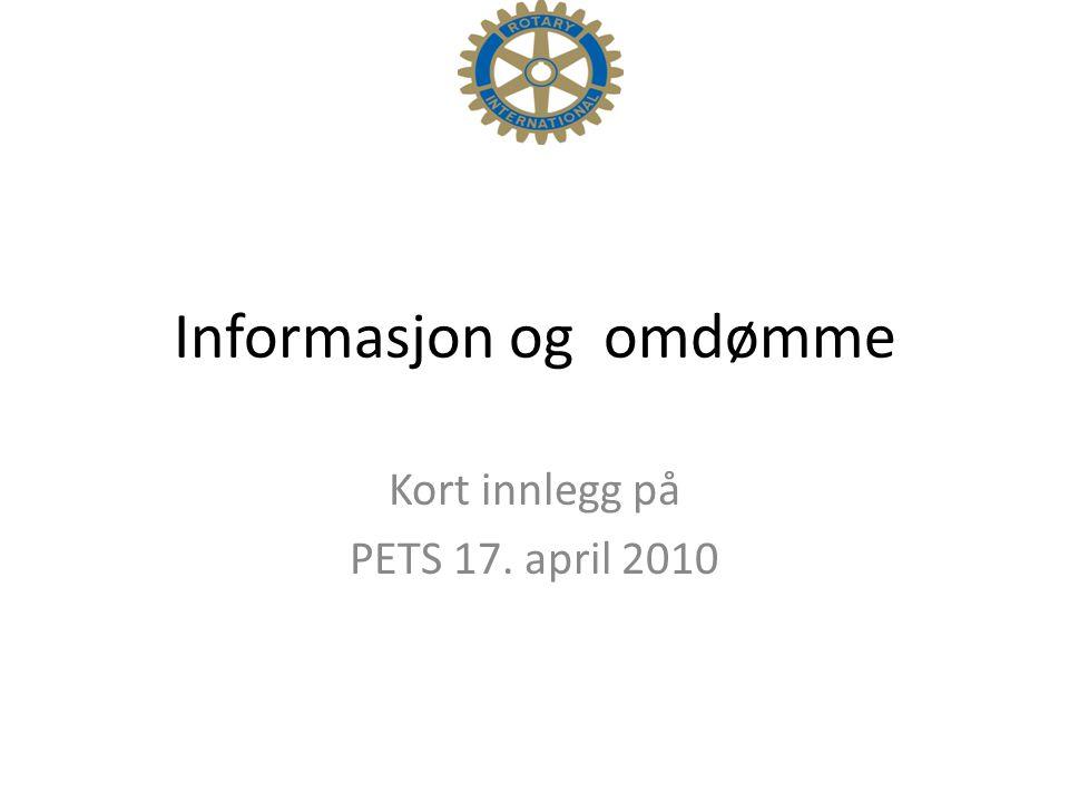 Informasjon og omdømme Kort innlegg på PETS 17. april 2010