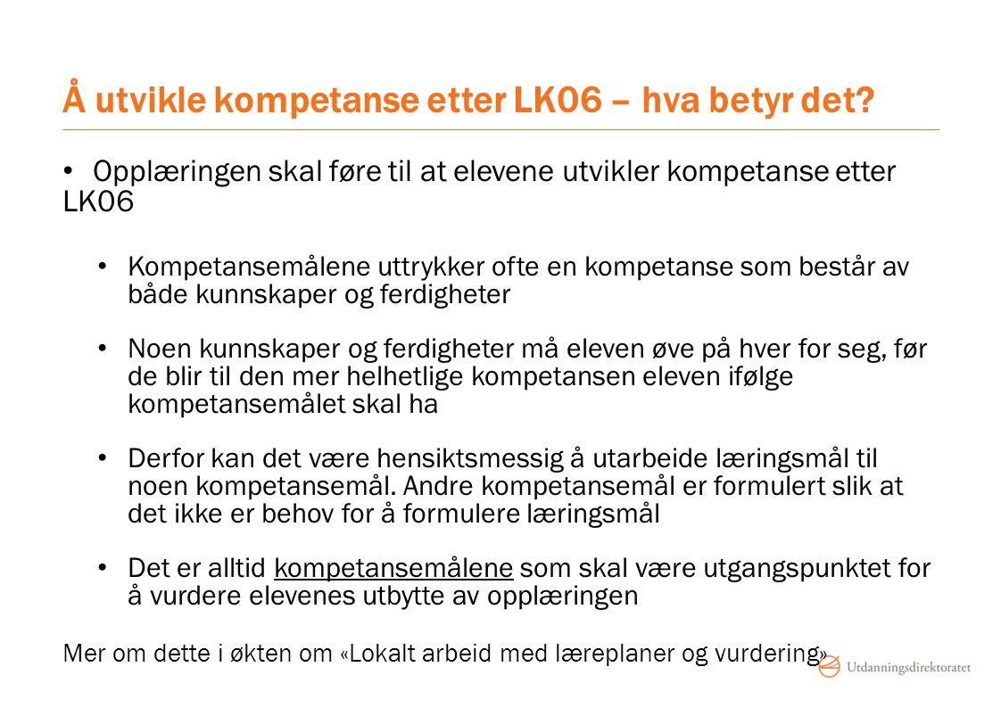 Å utvikle kompetanse etter LK06 – hva betyr det.