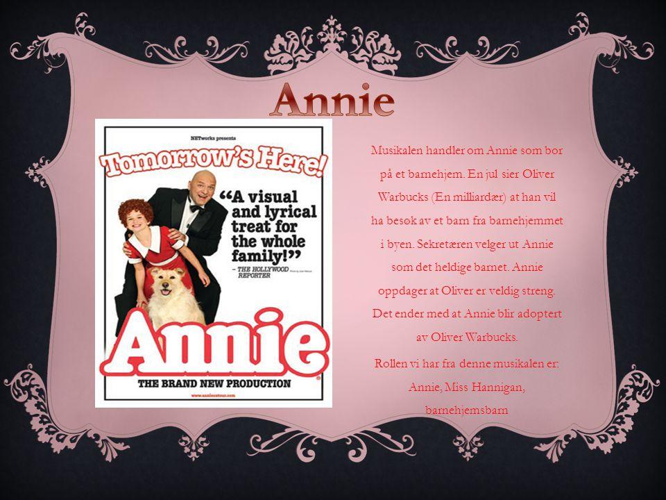 Musikalen handler om Annie som bor på et barnehjem.