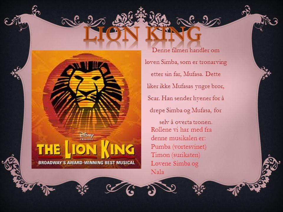 Denne filmen handler om løven Simba, som er tronarving etter sin far, Mufasa.