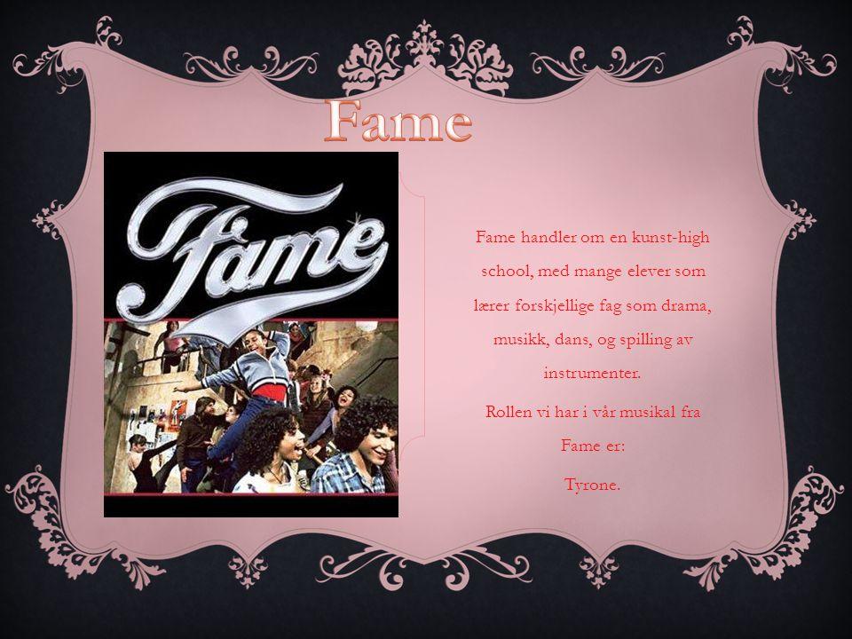 Fame handler om en kunst-high school, med mange elever som lærer forskjellige fag som drama, musikk, dans, og spilling av instrumenter.
