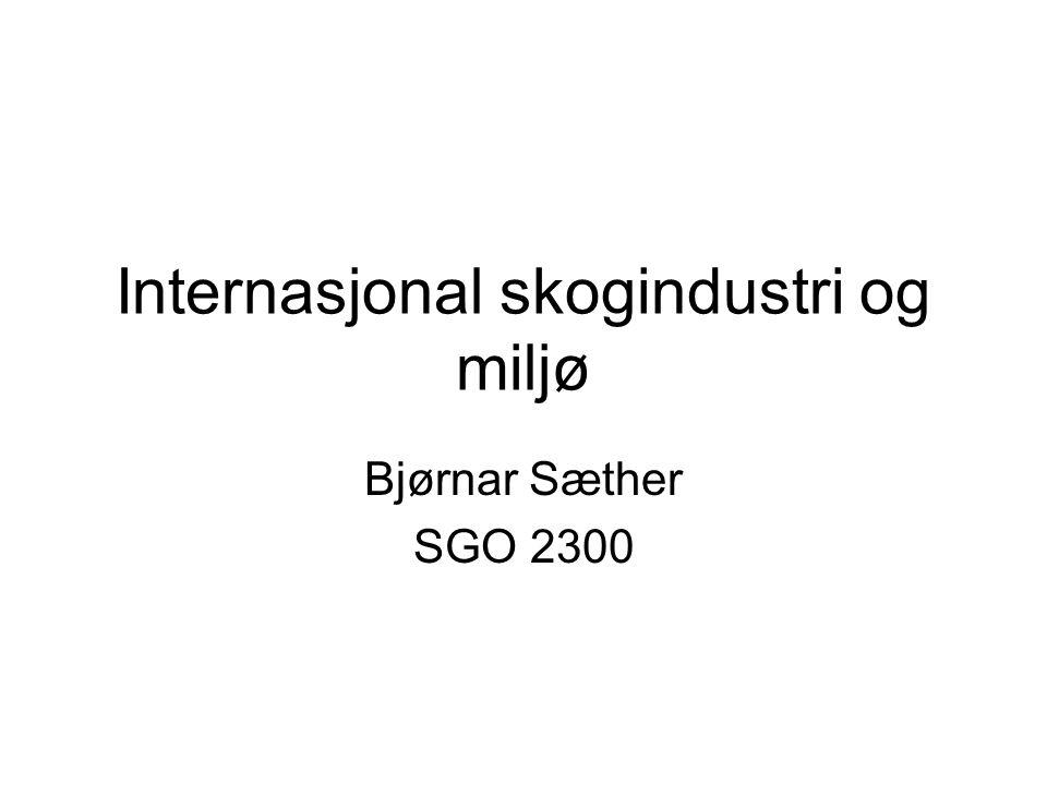 Internasjonal skogindustri og miljø Bjørnar Sæther SGO 2300