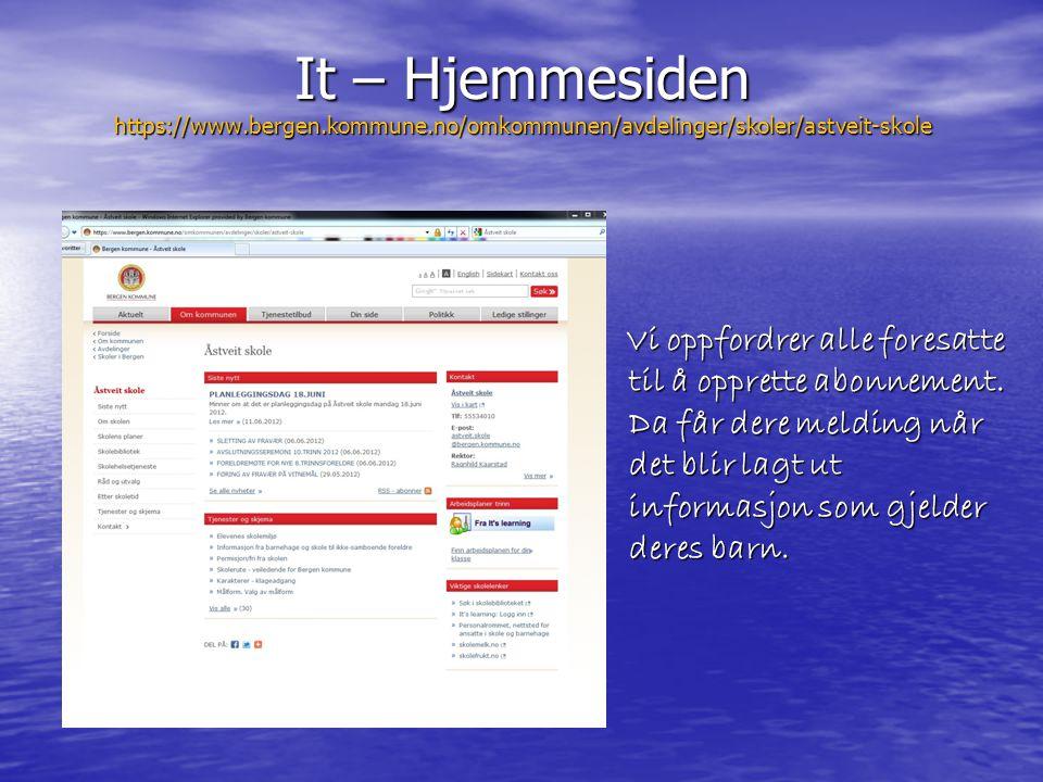 It – Hjemmesiden https://www.bergen.kommune.no/omkommunen/avdelinger/skoler/astveit-skole Vi oppfordrer alle foresatte til å opprette abonnement. Da f