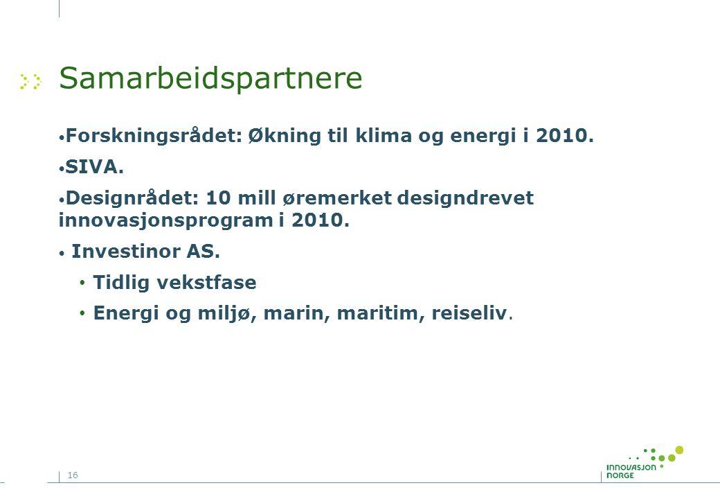 16 Samarbeidspartnere Forskningsrådet: Økning til klima og energi i 2010.