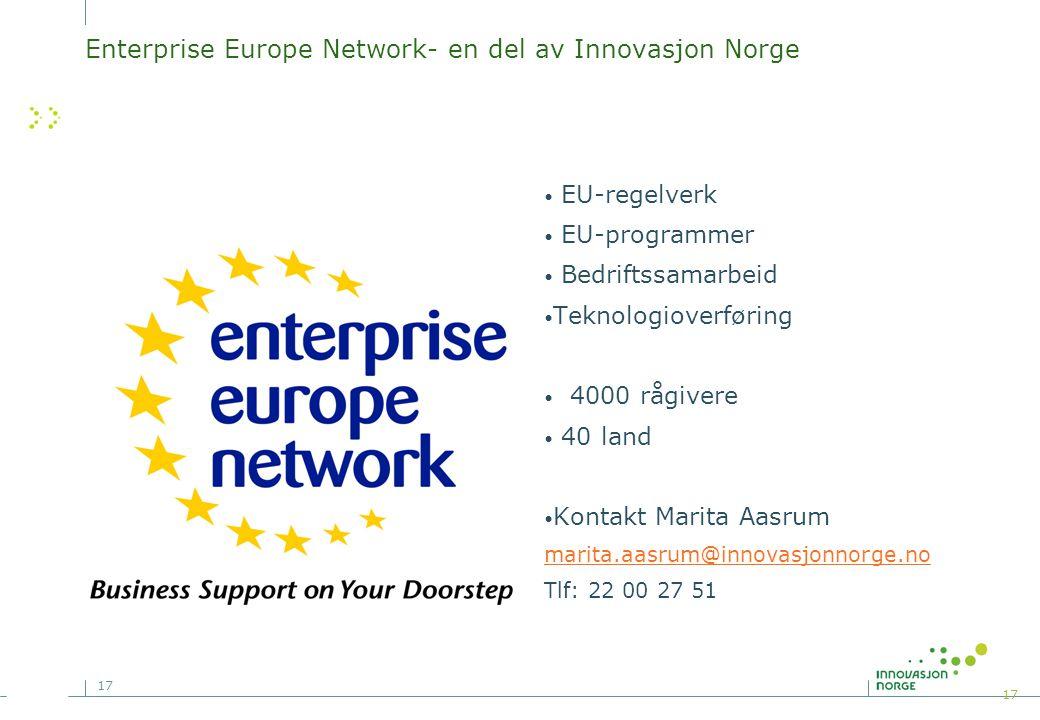 17 Enterprise Europe Network- en del av Innovasjon Norge EU-regelverk EU-programmer Bedriftssamarbeid Teknologioverføring 4000 rågivere 40 land Kontakt Marita Aasrum marita.aasrum@innovasjonnorge.no Tlf: 22 00 27 51