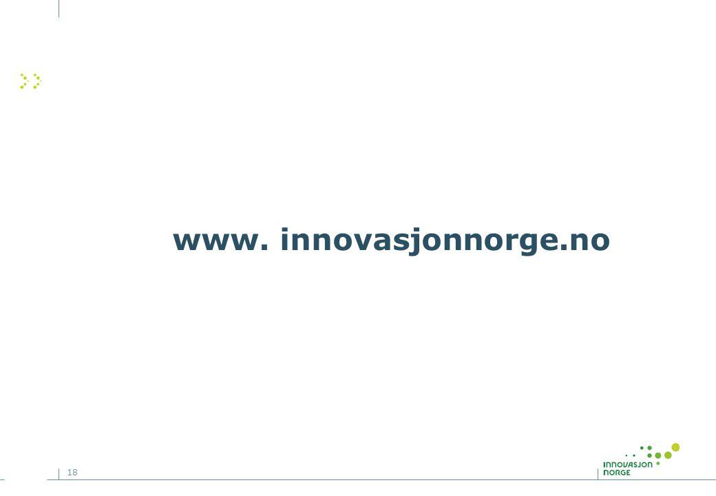 18 www. innovasjonnorge.no