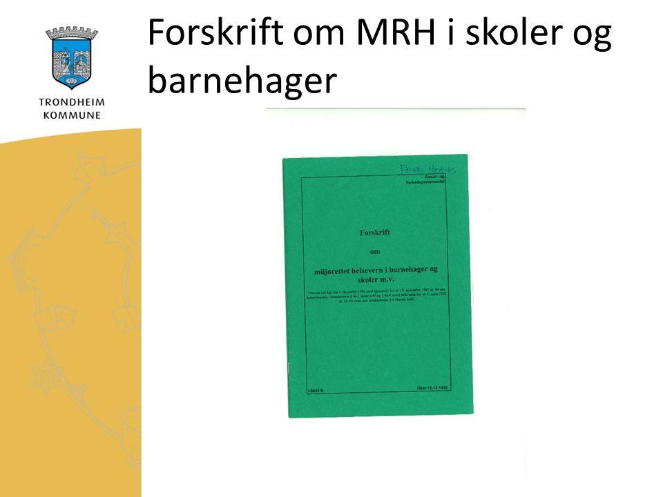 Forskrift om MRH i skoler og barnehager