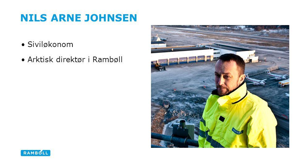 NILS ARNE JOHNSEN Siviløkonom Arktisk direktør i Rambøll