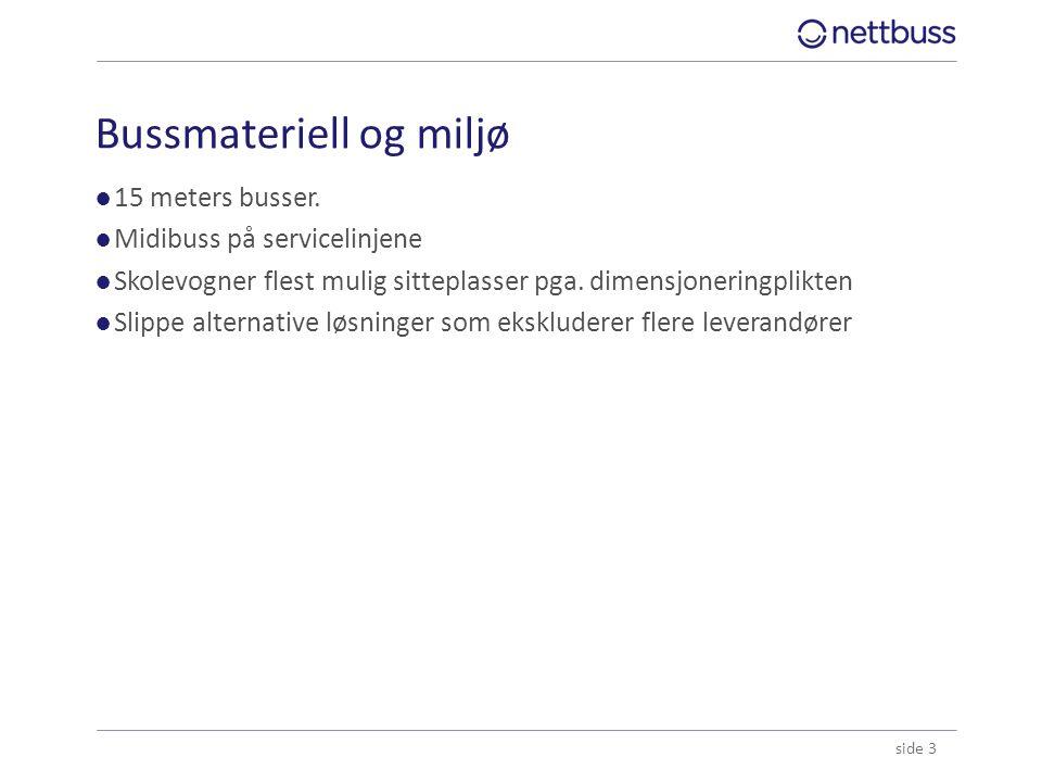 Rutebeskrivelse ●Nye diagonal linje Nittedal-Lørenskog (unngå overgang på Gjelleråsen/Olavsgård) ●Kutte lokaltrafikk mellom Grorud og Sinsen.