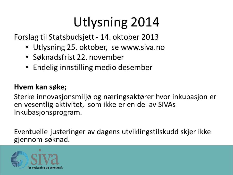 Utlysning 2014 Forslag til Statsbudsjett - 14. oktober 2013 Utlysning 25.