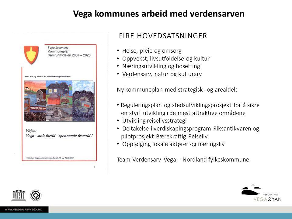 FIRE HOVEDSATSNINGER Vega kommunes arbeid med verdensarven Helse, pleie og omsorg Oppvekst, livsutfoldelse og kultur Næringsutvikling og bosetting Ver