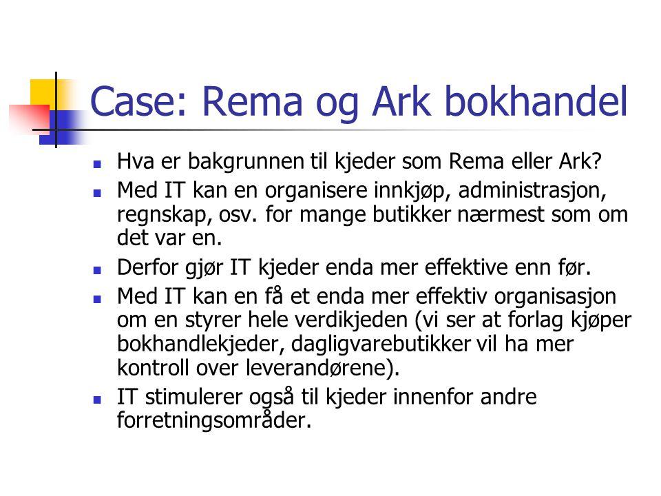 Case: Rema og Ark bokhandel Hva er bakgrunnen til kjeder som Rema eller Ark.