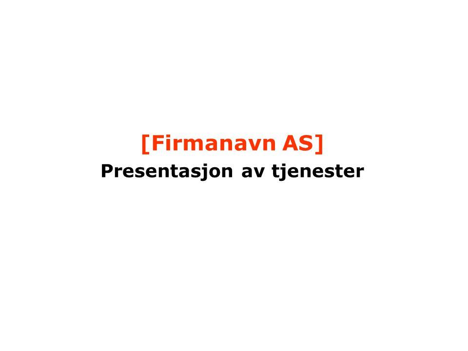 [Firmanavn AS] Presentasjon av tjenester