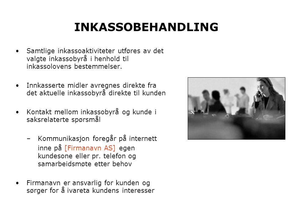 Samtlige inkassoaktiviteter utføres av det valgte inkassobyrå i henhold til inkassolovens bestemmelser.