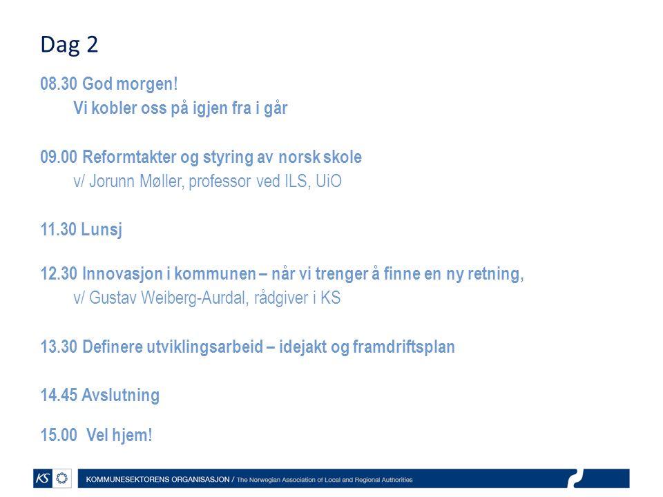 Dag 2 08.30 God morgen! Vi kobler oss på igjen fra i går 09.00 Reformtakter og styring av norsk skole v/ Jorunn Møller, professor ved ILS, UiO 11.30 L