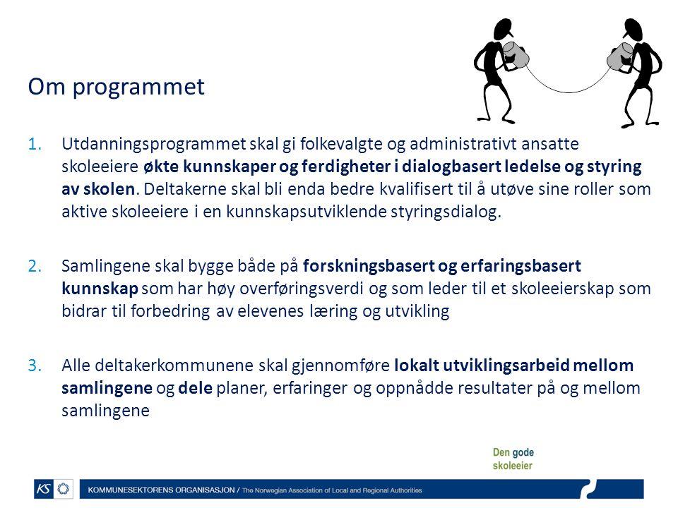 Om programmet 1.Utdanningsprogrammet skal gi folkevalgte og administrativt ansatte skoleeiere økte kunnskaper og ferdigheter i dialogbasert ledelse og