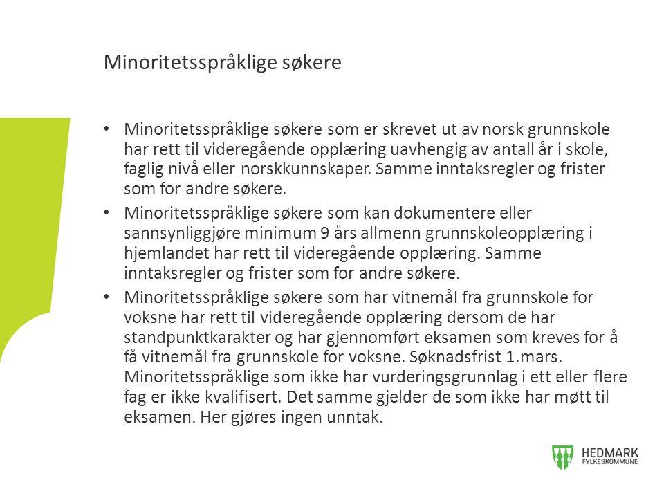 Minoritetsspråklige søkere som er skrevet ut av norsk grunnskole har rett til videregående opplæring uavhengig av antall år i skole, faglig nivå eller norskkunnskaper.