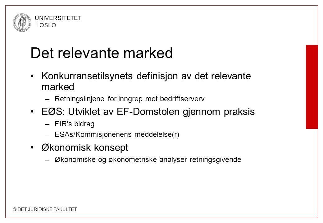 © DET JURIDISKE FAKULTET UNIVERSITETET I OSLO Det relevante marked Konkurransetilsynets definisjon av det relevante marked –Retningslinjene for inngre