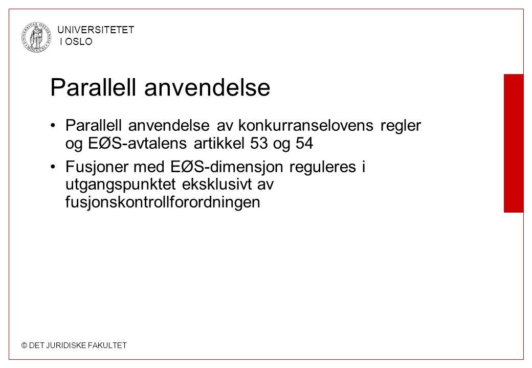 © DET JURIDISKE FAKULTET UNIVERSITETET I OSLO Parallell anvendelse Parallell anvendelse av konkurranselovens regler og EØS-avtalens artikkel 53 og 54