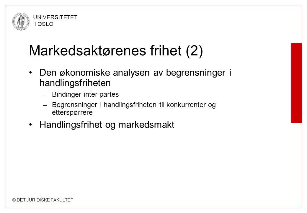 © DET JURIDISKE FAKULTET UNIVERSITETET I OSLO Markedsaktørenes frihet (2) Den økonomiske analysen av begrensninger i handlingsfriheten –Bindinger inte
