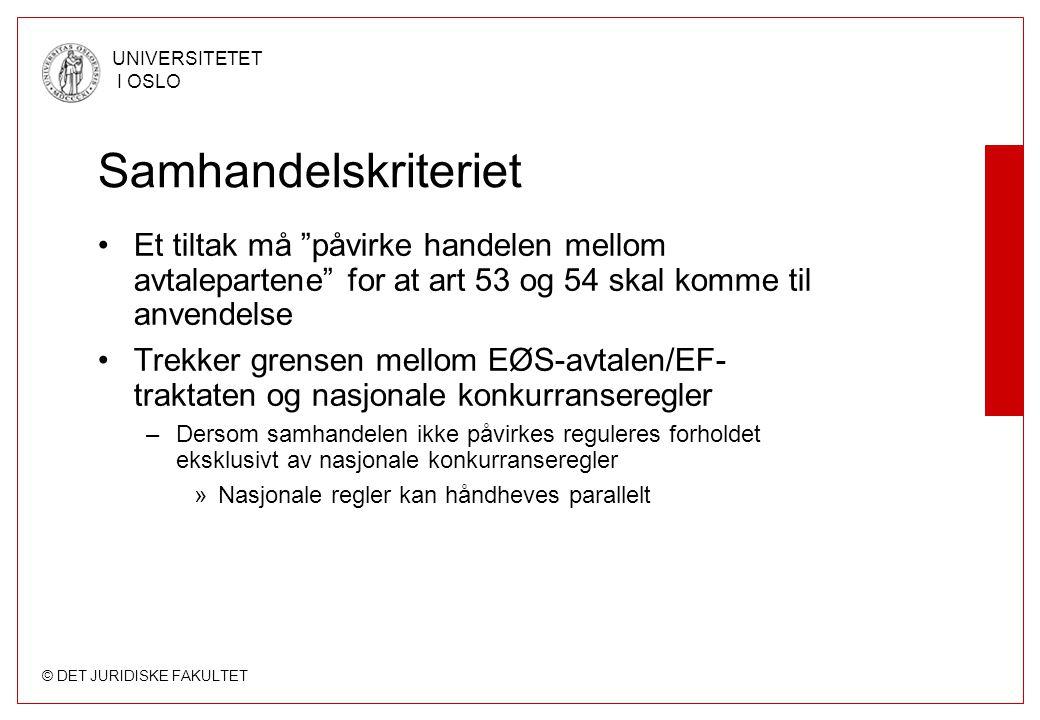 """© DET JURIDISKE FAKULTET UNIVERSITETET I OSLO Samhandelskriteriet Et tiltak må """"påvirke handelen mellom avtalepartene"""" for at art 53 og 54 skal komme"""