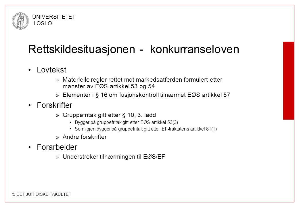 © DET JURIDISKE FAKULTET UNIVERSITETET I OSLO Domstolspraksis –Foreløpig ikke norsk praksis (HR) –EFTA-domstolens rådgivende uttalelser –EF-domstolens og Førsteinstansrettens avgjørelser Forvaltningspraksis –Konkurransetilsynets/Departementets avgjørelser –Kommisjonspraksis »Tilnærmet ingen praksis fra ESA Soft law –Kommisjonens/ESAs retningslinjer