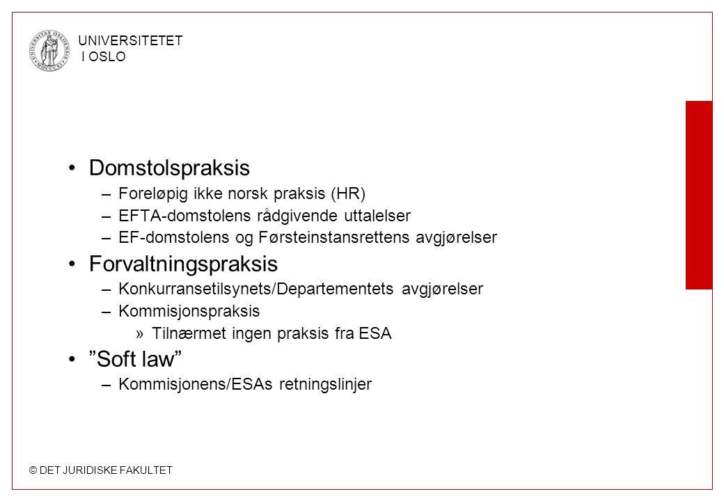 © DET JURIDISKE FAKULTET UNIVERSITETET I OSLO Rettskildesituasjonen - EØS EØS-avtalen –EØS-artikkel 54-58 –Sekundærlovgivning »Materiell »Prosessuell –Domstolspraksis »EFTA-domstolen, EF-domstolen, Førsteinstansretten –Forvaltningspraksis »ESA, Kommisjonen – Soft law EØS-loven EØS-konkurranseloven