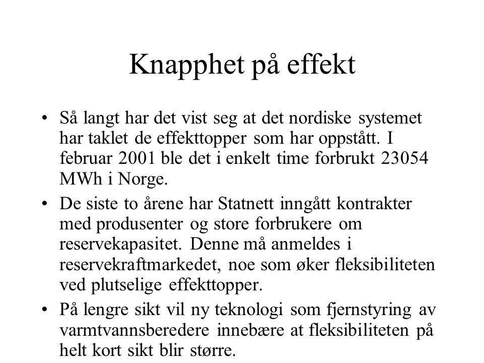 Knapphet på effekt Så langt har det vist seg at det nordiske systemet har taklet de effekttopper som har oppstått. I februar 2001 ble det i enkelt tim
