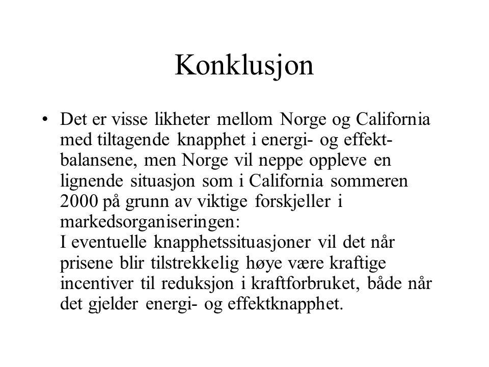 Konklusjon Det er visse likheter mellom Norge og California med tiltagende knapphet i energi- og effekt- balansene, men Norge vil neppe oppleve en lig