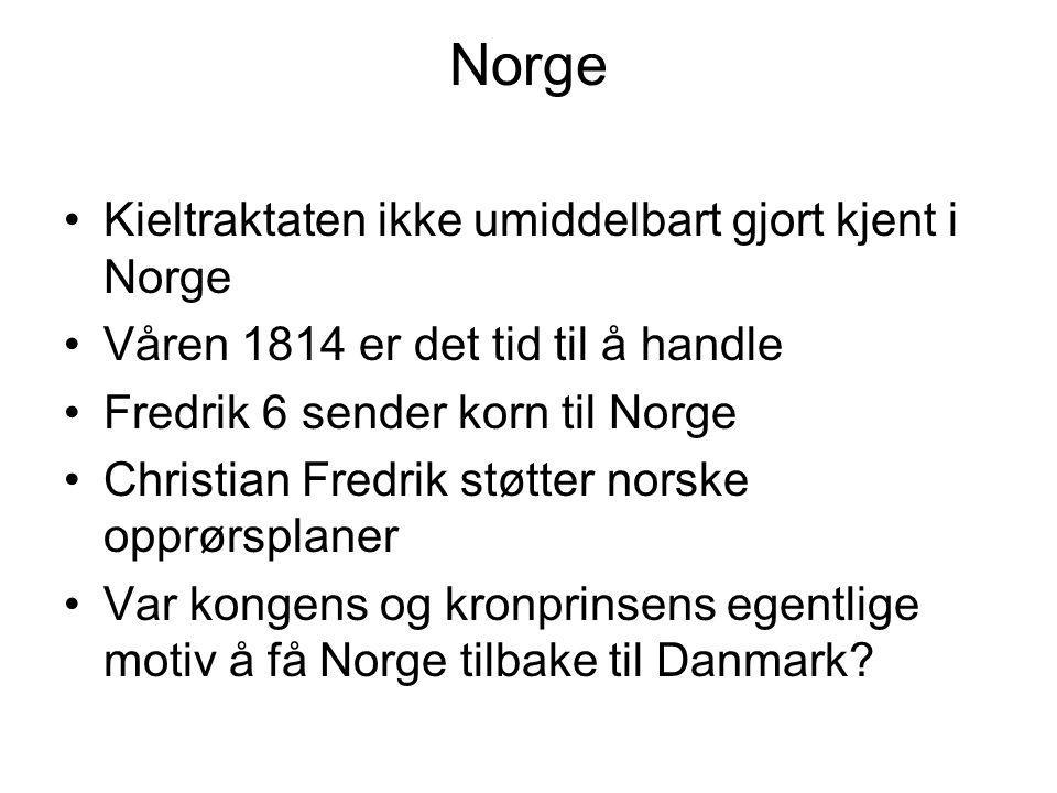 Norge Kieltraktaten ikke umiddelbart gjort kjent i Norge Våren 1814 er det tid til å handle Fredrik 6 sender korn til Norge Christian Fredrik støtter norske opprørsplaner Var kongens og kronprinsens egentlige motiv å få Norge tilbake til Danmark?