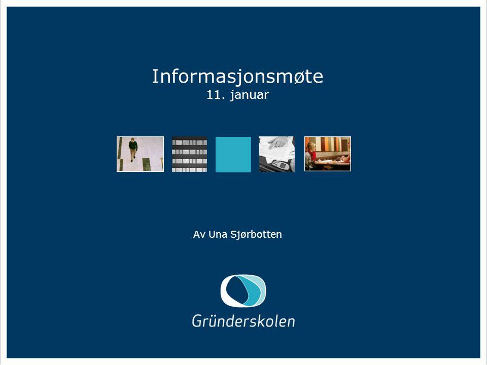 28/04 2005 Informasjonsmøte 11. januar Av Una Sjørbotten