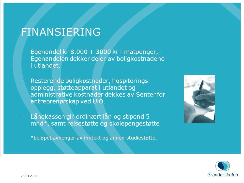 28/04 2005 FINANSIERING -Egenandel kr 8.000 + 3000 kr i matpenger,- Egenandelen dekker deler av boligkostnadene i utlandet.