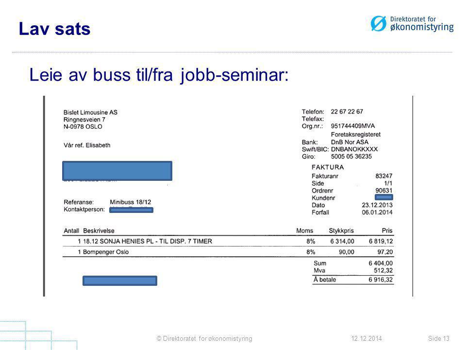 Lav sats Leie av buss til/fra jobb-seminar: Side 13© Direktoratet for økonomistyring12.12.2014