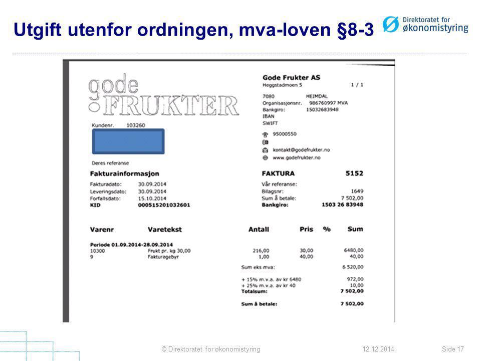 Utgift utenfor ordningen, mva-loven §8-3 Side 17© Direktoratet for økonomistyring12.12.2014