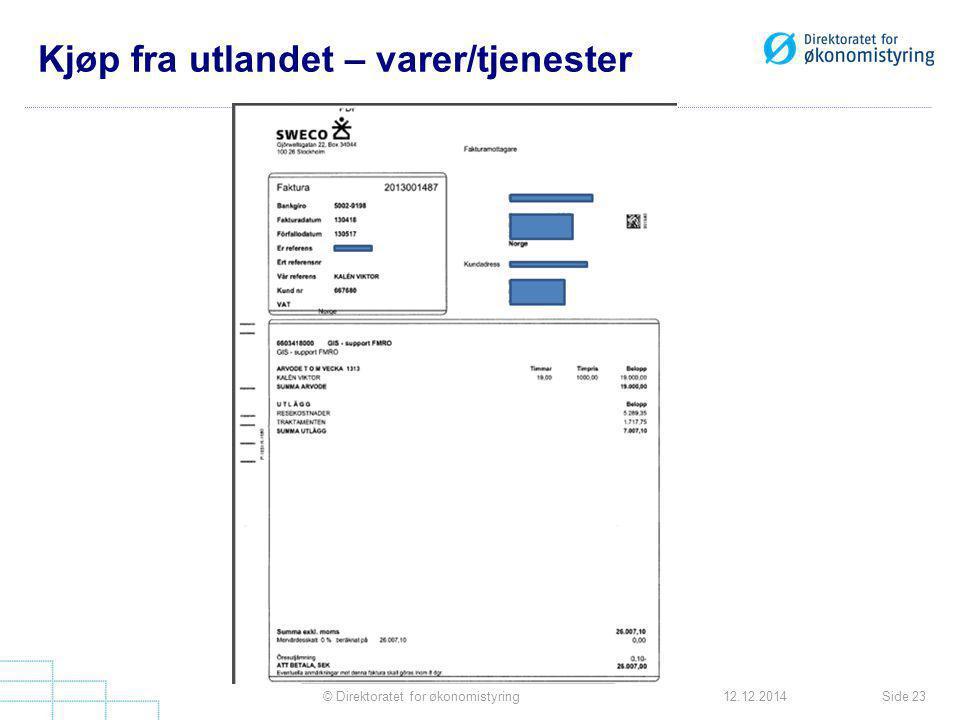 Kjøp fra utlandet – varer/tjenester Side 23© Direktoratet for økonomistyring12.12.2014