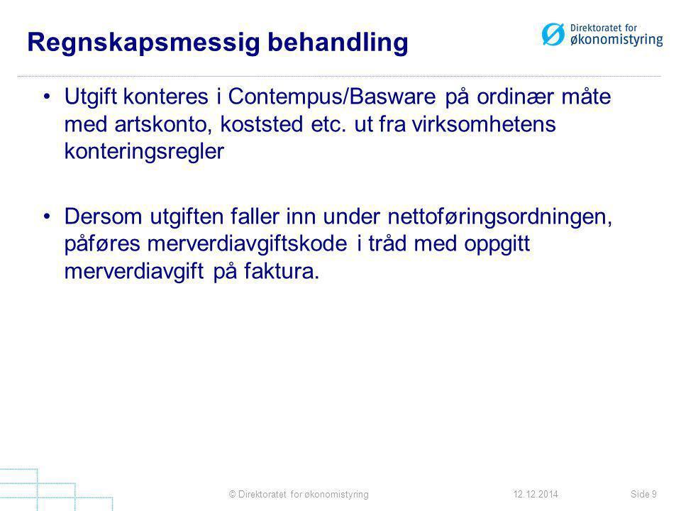 Regnskapsmessig behandling Utgift konteres i Contempus/Basware på ordinær måte med artskonto, koststed etc. ut fra virksomhetens konteringsregler Ders