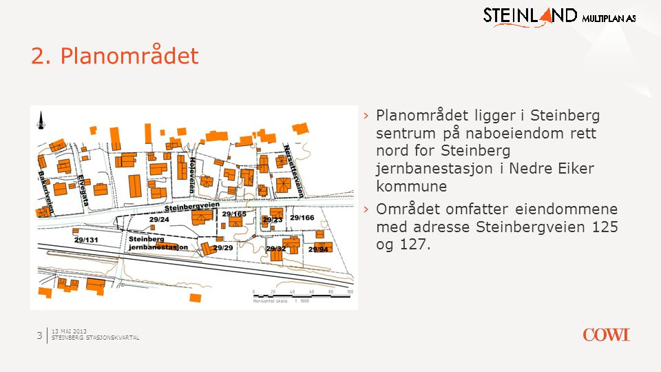 13 MAI 2013 STEINBERG STASJONSKVARTAL 3 2. Planområdet ›Planområdet ligger i Steinberg sentrum på naboeiendom rett nord for Steinberg jernbanestasjon
