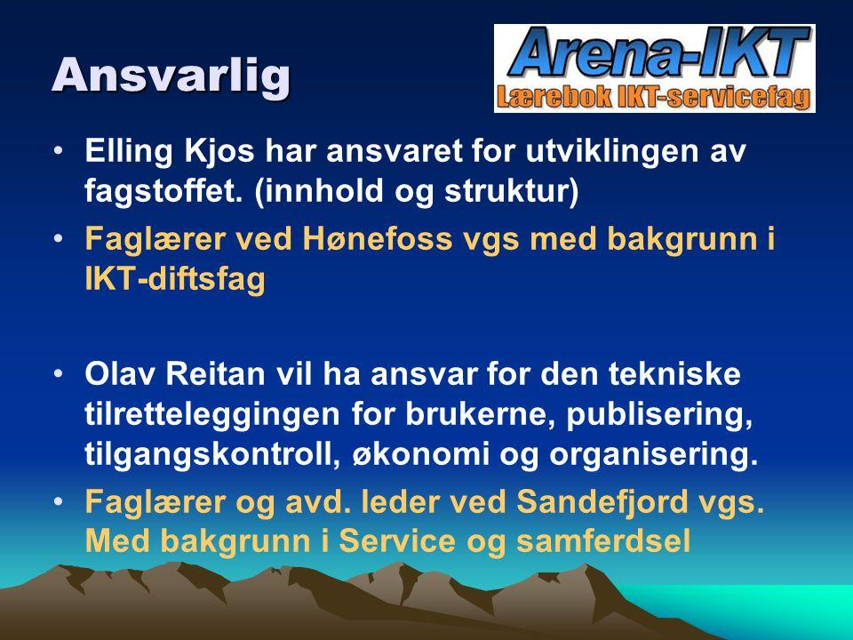 Ansvarlig Elling Kjos har ansvaret for utviklingen av fagstoffet. (innhold og struktur) Faglærer ved Hønefoss vgs med bakgrunn i IKT-diftsfag Olav Rei