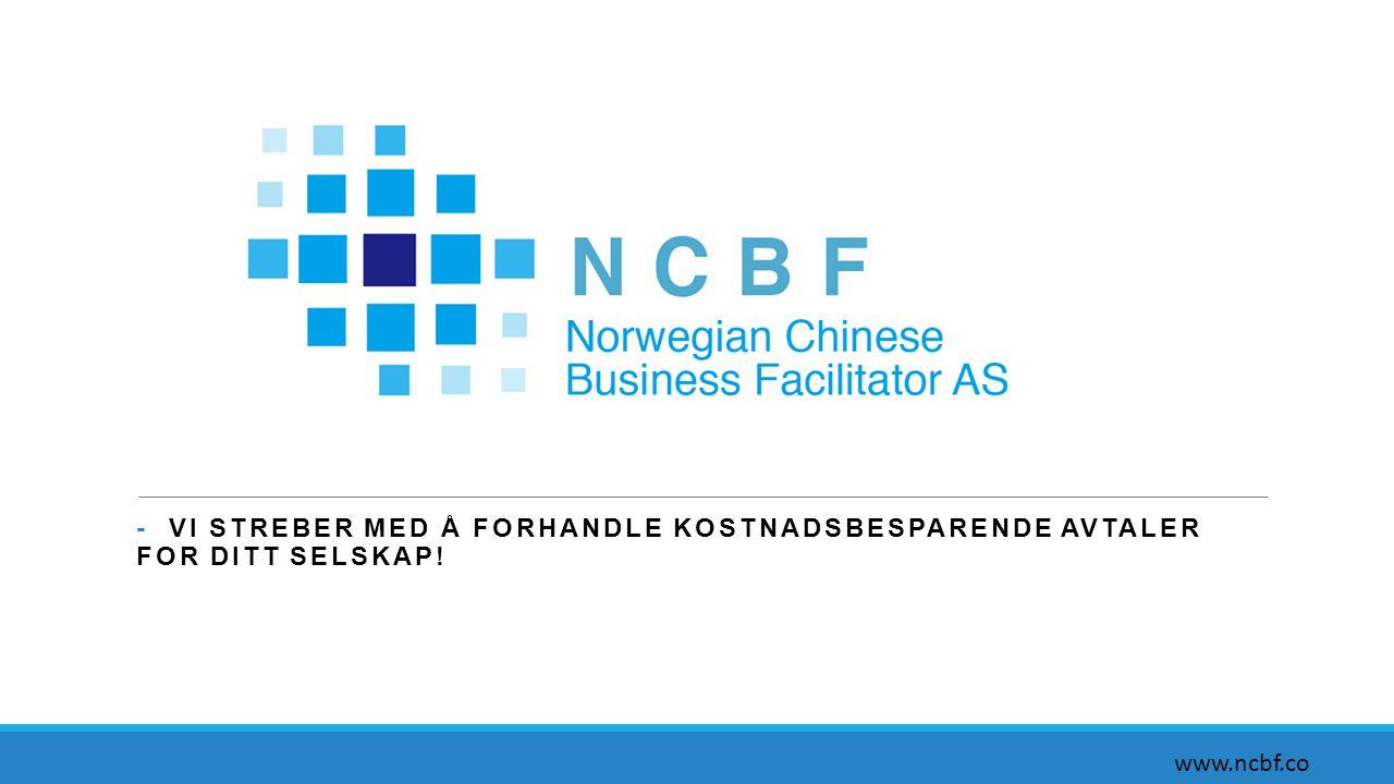 - VI STREBER MED Å FORHANDLE KOSTNADSBESPARENDE AVTALER FOR DITT SELSKAP! www.ncbf.co