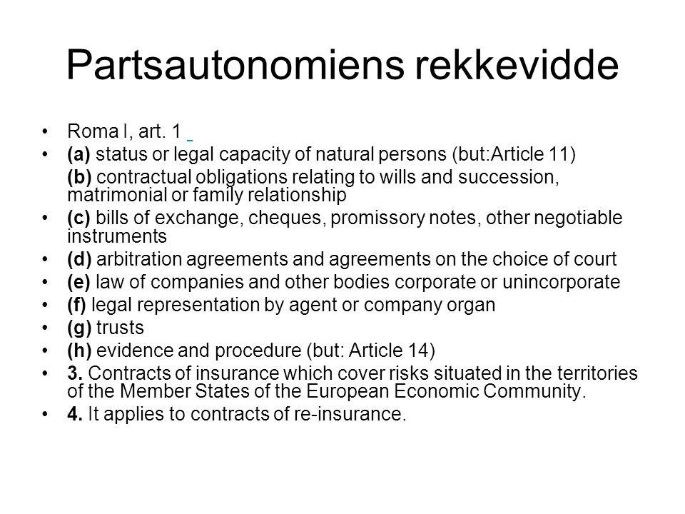 Partsautonomiens rekkevidde - III Roma I Art.5 – Consumer contracts Roma I Art.