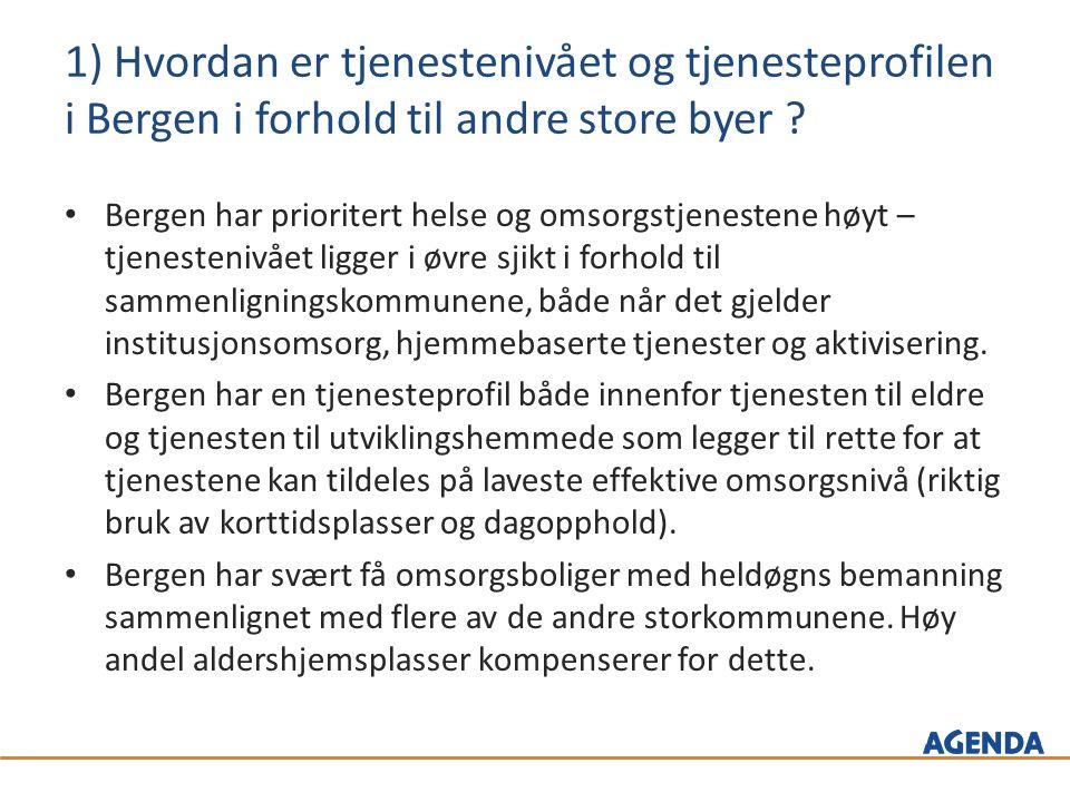 1) Hvordan er tjenestenivået og tjenesteprofilen i Bergen i forhold til andre store byer .